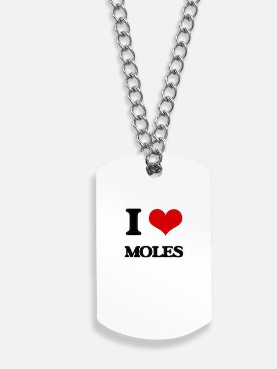 I love Moles Dog Tags