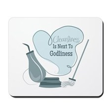 Cleanliness Is Next To Godliness Mousepad