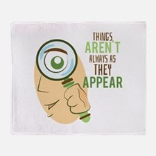 Things Arent Always As They Apper Throw Blanket