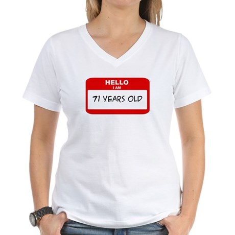 I am 71 Years Old years old ( Women's V-Neck T-Shi