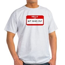 I am 67 Years Old years old ( T-Shirt