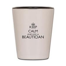 Keep calm and kiss a Beautician Shot Glass