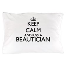 Keep calm and kiss a Beautician Pillow Case