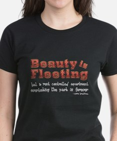Beauty is Fleeting T-Shirt