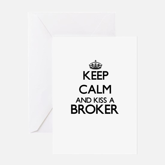 Keep calm and kiss a Broker Greeting Cards