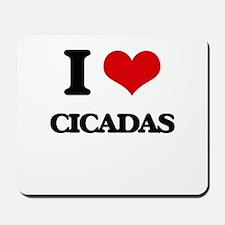 I love Cicadas Mousepad