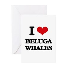 I love Beluga Whales Greeting Cards