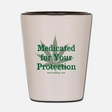 Medicated For Your Protection Shot Glass
