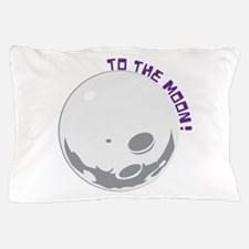 To The Moon! Pillow Case