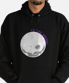 To The Moon! Hoodie