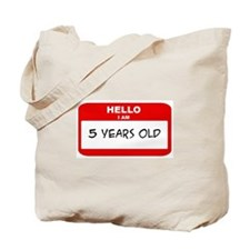 I am 5 Years Old years old (t Tote Bag