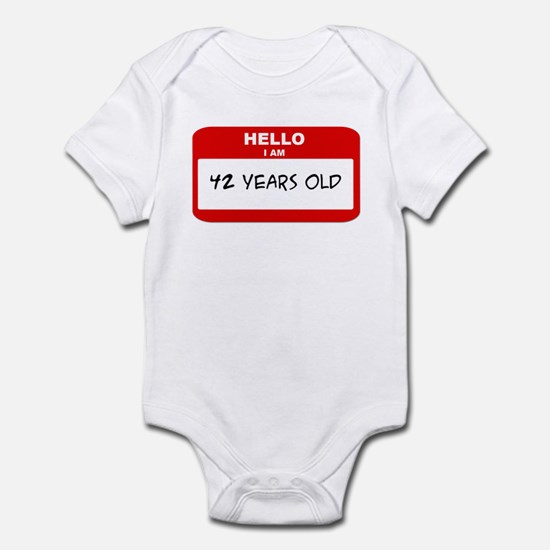 I am 42 Years Old years old ( Infant Bodysuit