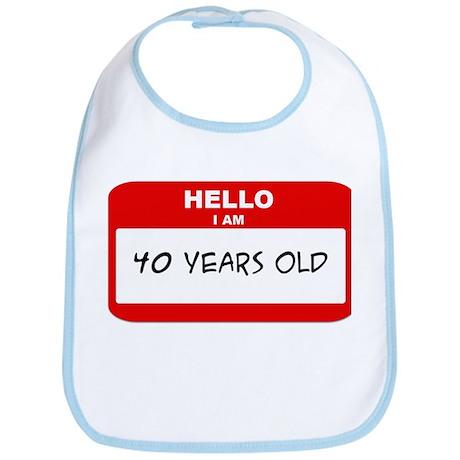 I am 40 Years Old years old ( Bib