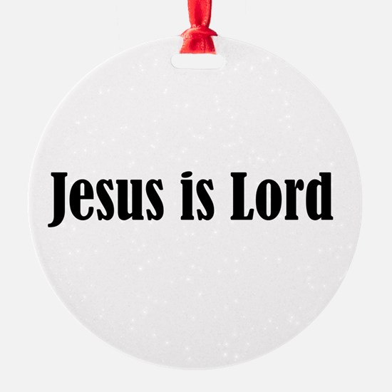 Jesus Is Lord Ornament