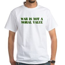 War is Not a Moral Value Shirt