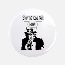 """Uncle Sam Stop The Vocal Fry 3.5"""" Button"""