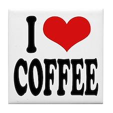 I Love Coffee Tile Coaster