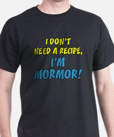 Don't Need A Recipe Mormor T-Shirt