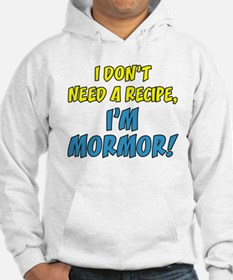 Don't Need A Recipe Mormor Hoodie