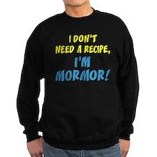 Don't Need A Recipe Mormor Sweatshirt