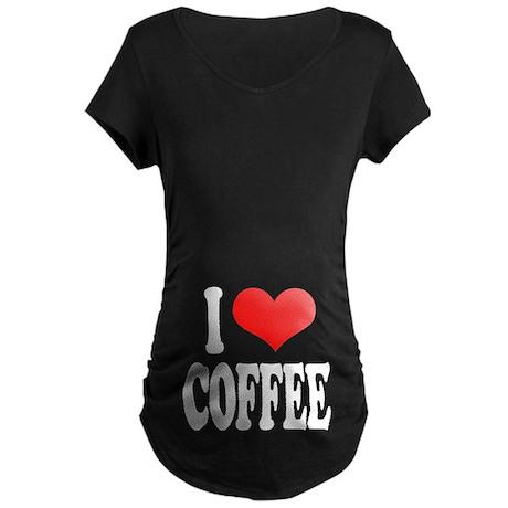 I Love Coffee Maternity Dark T-Shirt
