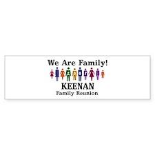 KEENAN reunion (we are family Bumper Bumper Sticker