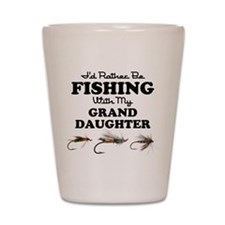 Rather Be Fishing Granddaughter Shot Glass