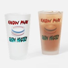 KNOW PAIN NO HOCKEY Drinking Glass