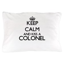 Keep calm and kiss a Colonel Pillow Case
