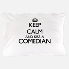 Keep calm and kiss a Comedian Pillow Case