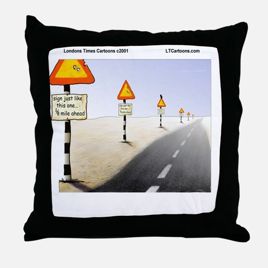 Signs Everywhere Signs Throw Pillow