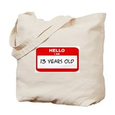 I am 13 Years Old years old ( Tote Bag
