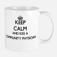 Keep calm and kiss a Community Physician Mugs