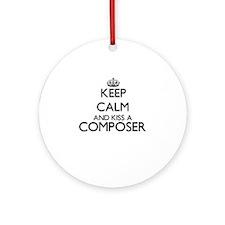 Keep calm and kiss a Composer Ornament (Round)