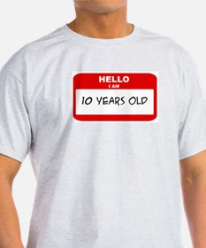 I am 10 Years Old years old ( T-Shirt