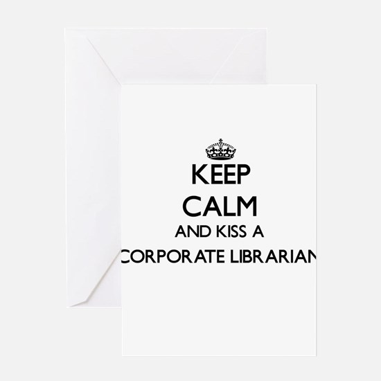 Keep calm and kiss a Corporate Libr Greeting Cards