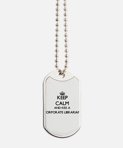Keep calm and kiss a Corporate Librarian Dog Tags