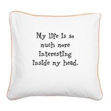 My life is so much... Square Canvas Pillow