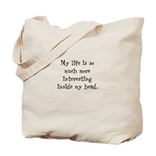 My life is so much... Tote Bag