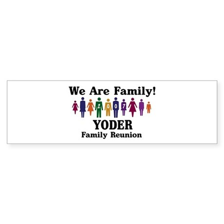 YODER reunion (we are family) Bumper Sticker