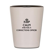 Keep calm and kiss a Corrections Office Shot Glass