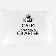 Keep calm and kiss a Crafter Pillow Case