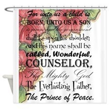 For unto us a child is Born Shower Curtain