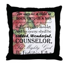 For unto us a child is Born Throw Pillow