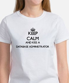 Keep calm and kiss a Database Administrato T-Shirt