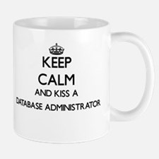 Keep calm and kiss a Database Administrator Mugs