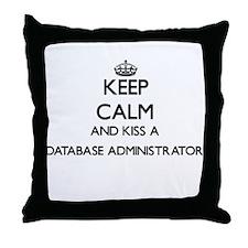 Keep calm and kiss a Database Adminis Throw Pillow