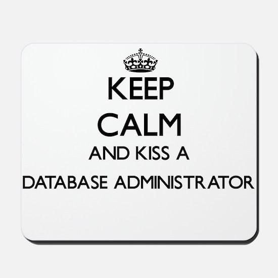 Keep calm and kiss a Database Administra Mousepad