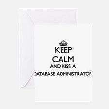 Keep calm and kiss a Database Admin Greeting Cards