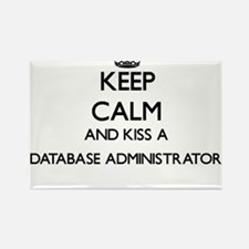 Keep calm and kiss a Database Administrato Magnets
